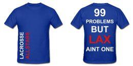 """99 Problems"" Lax t-shirt"