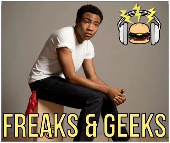 Childish Gambino freeks & geeks