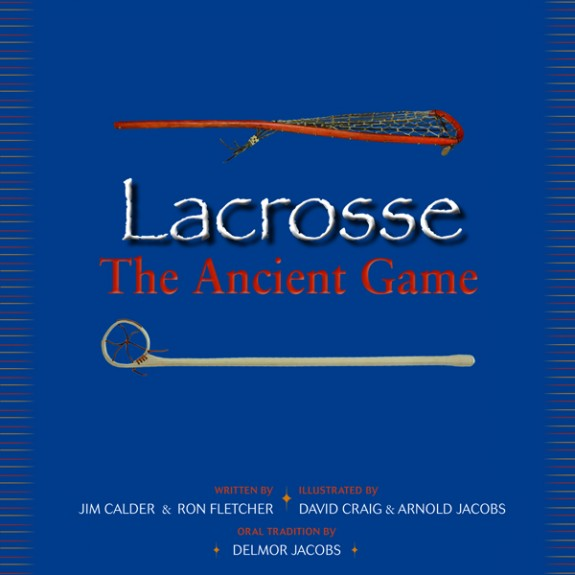 Lacrosse - The Ancient Game