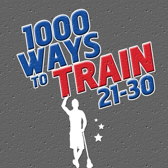 1000 Ways to Train 21-30