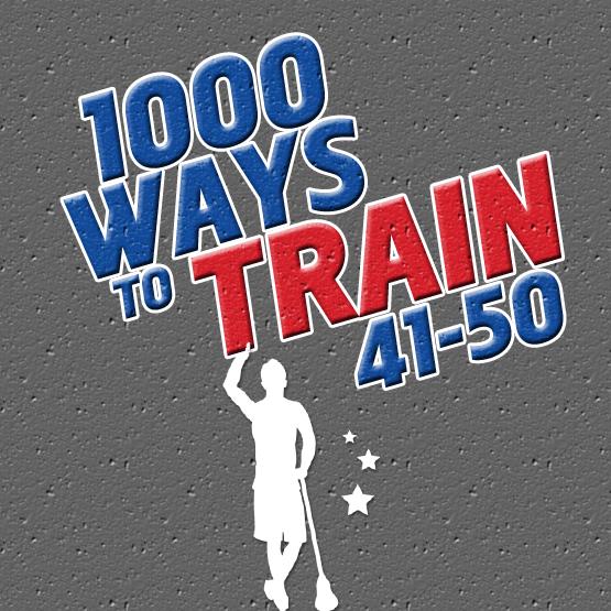 1000 Ways to Train: 41-50