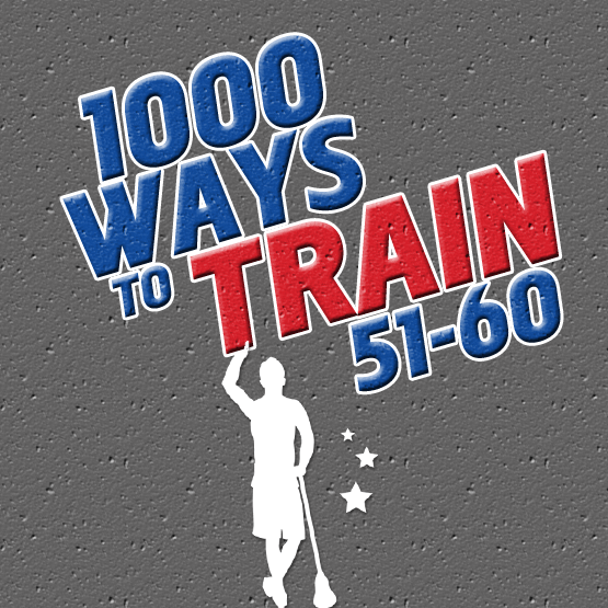 1000 Ways to Train: 51-60
