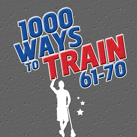 1000 Ways to Train 61-70