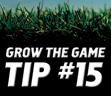 Grow-The-Game-Tip-15