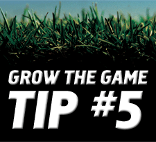 Grow-The-Game-Tip-5