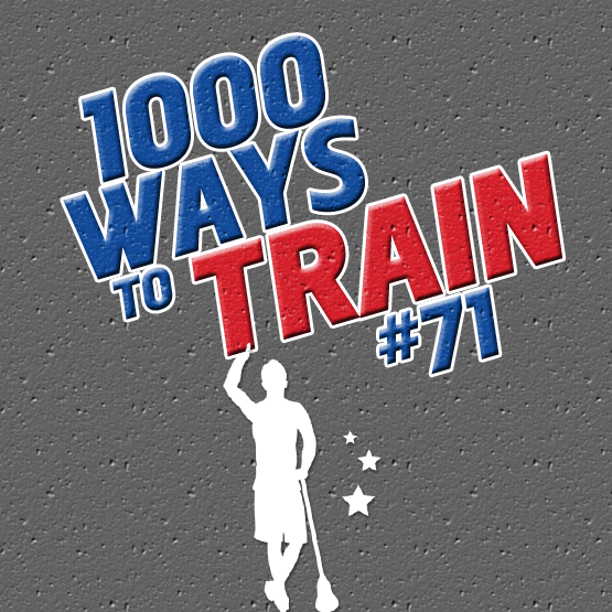 1000 Ways to Train: #71