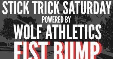 Stick Trick Saturday powered by Wolf Athletics: Fist Bump