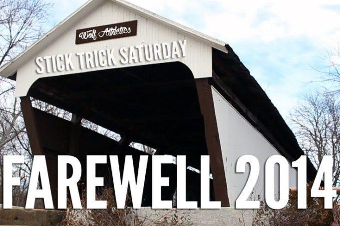 Stick Trick Saturday: Farewell 2014