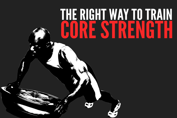 The right way to train core strength