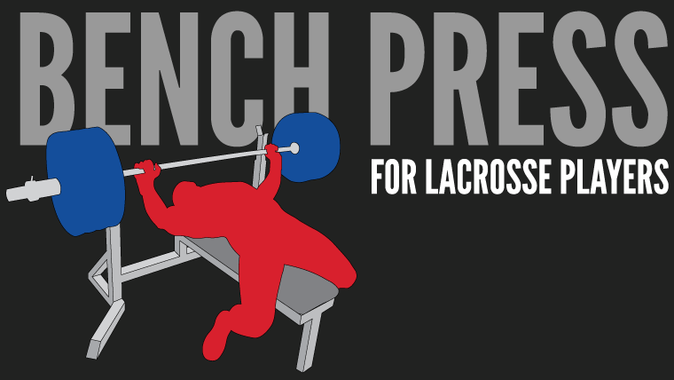 Bench Press Basics for lacrosse players
