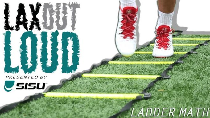Lax Out Loud: Ladder Math presented by SISU GUard