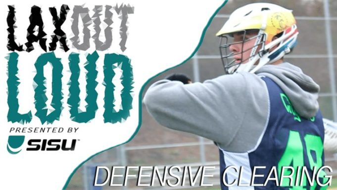 Lax Out Loud: Defensive Clearing presented by SISU Guard