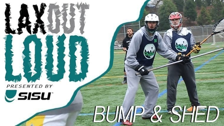 Lax Out Loud: Bump & Shed