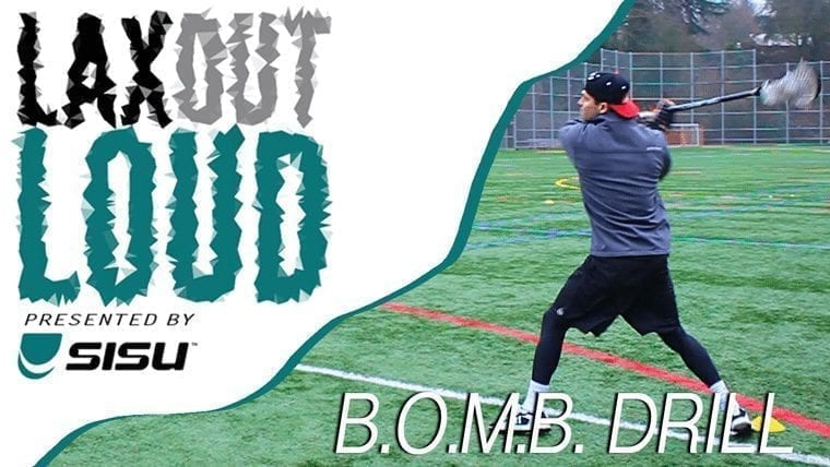 Lax Out Loud: B.O.M.B. Drill