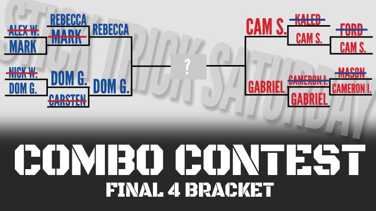 Stick Trick Saturday Combo Contest - FINAL FOUR