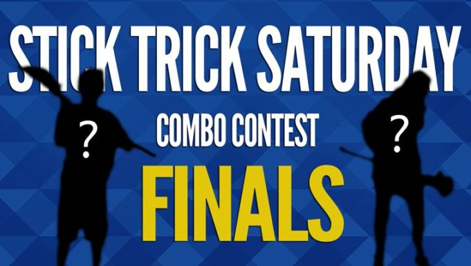 Stick Trick Saturday Combo Contest - FINALS