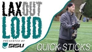 Lax Out Loud Quick Sticks