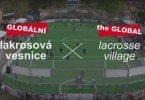 Globální lakrosová vesnice/Global Lacrosse Village