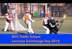 NYC Public School Lacrosse Scrimmage Day – CityLax