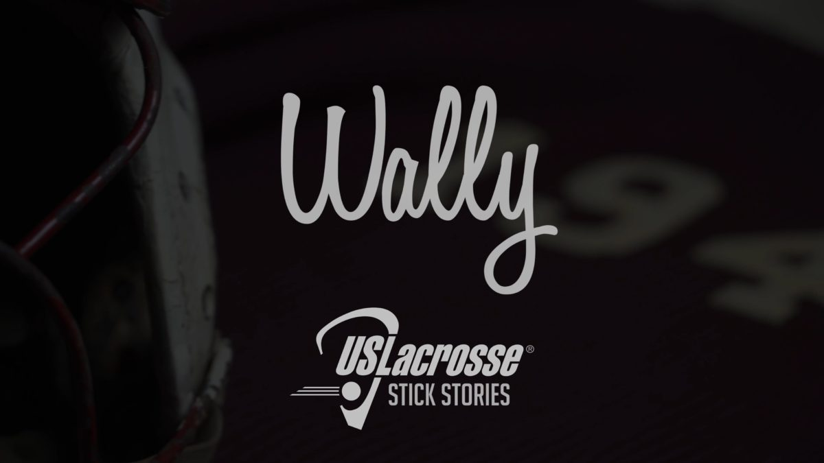 US Lacrosse Stick Stories: Wally presented by Epoch