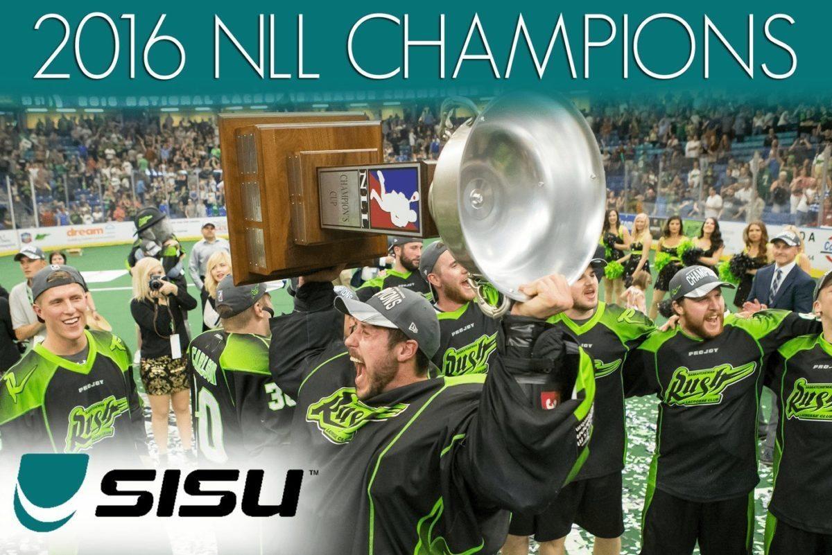 2016 NLL CHAMPIONS Saskatchewan Rush powered by SISU Guard