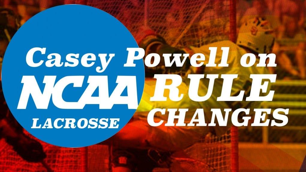 Casey Powell on NCAA lacrosse rule changes