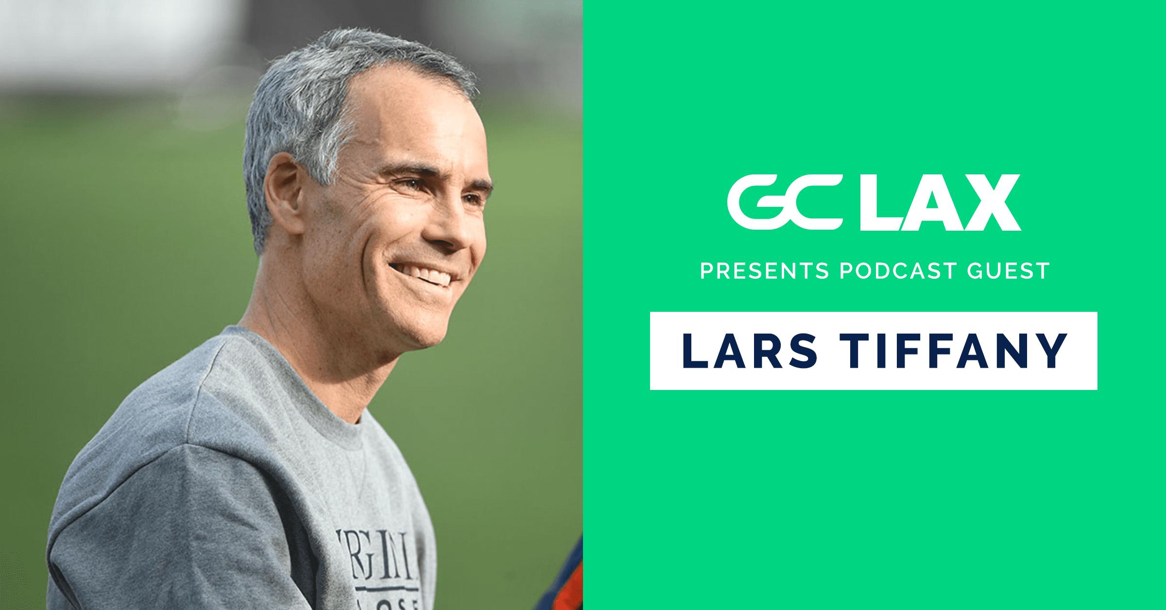Lars Tiffany - GameChanger Lacrosse Podcast