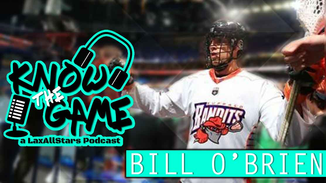 Know the game Bill O'Brien Buffalo Bandits Know the Game podcast
