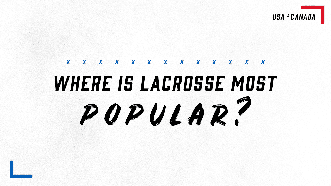 where is lacrosse the most popular
