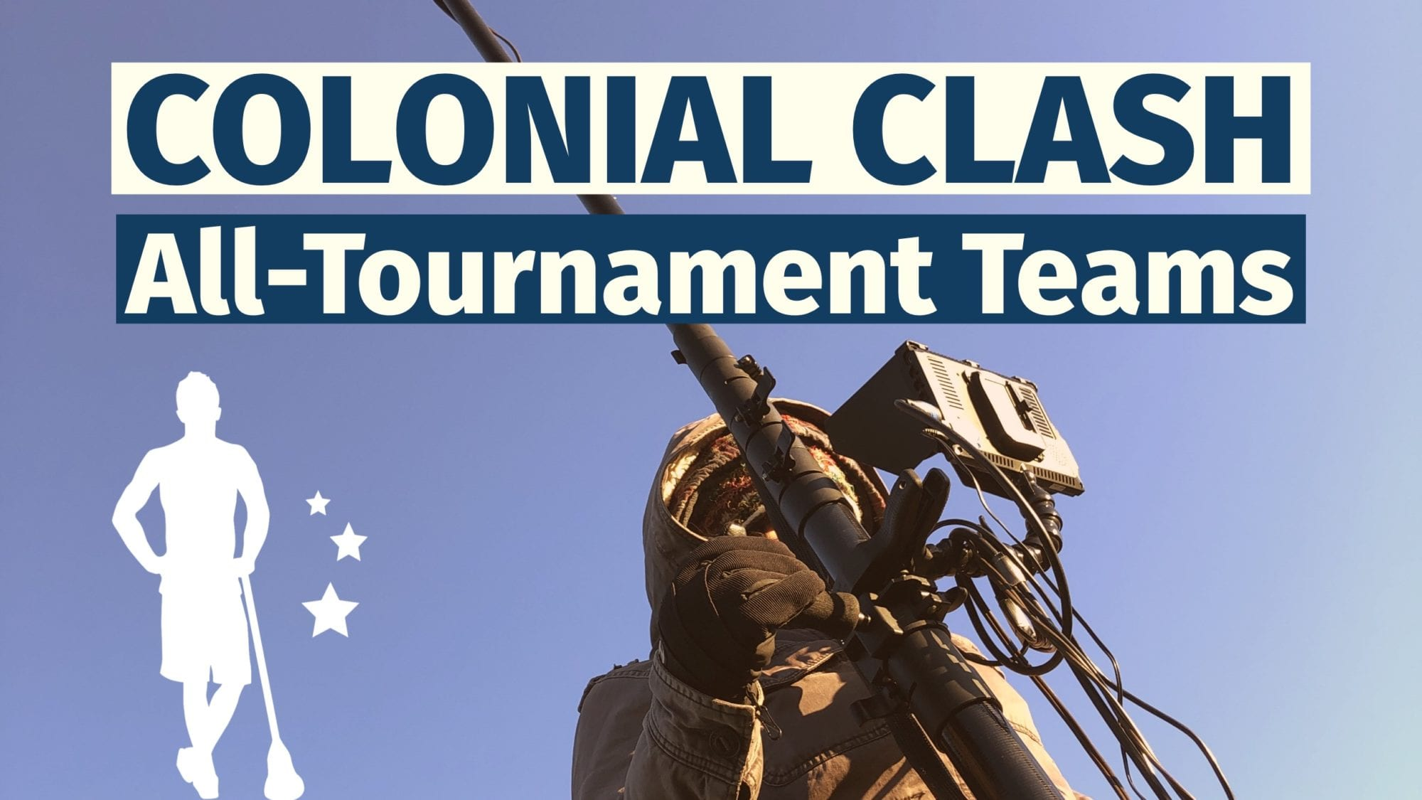 Colonial Clash All-Tournament Teams primetime lacrosse