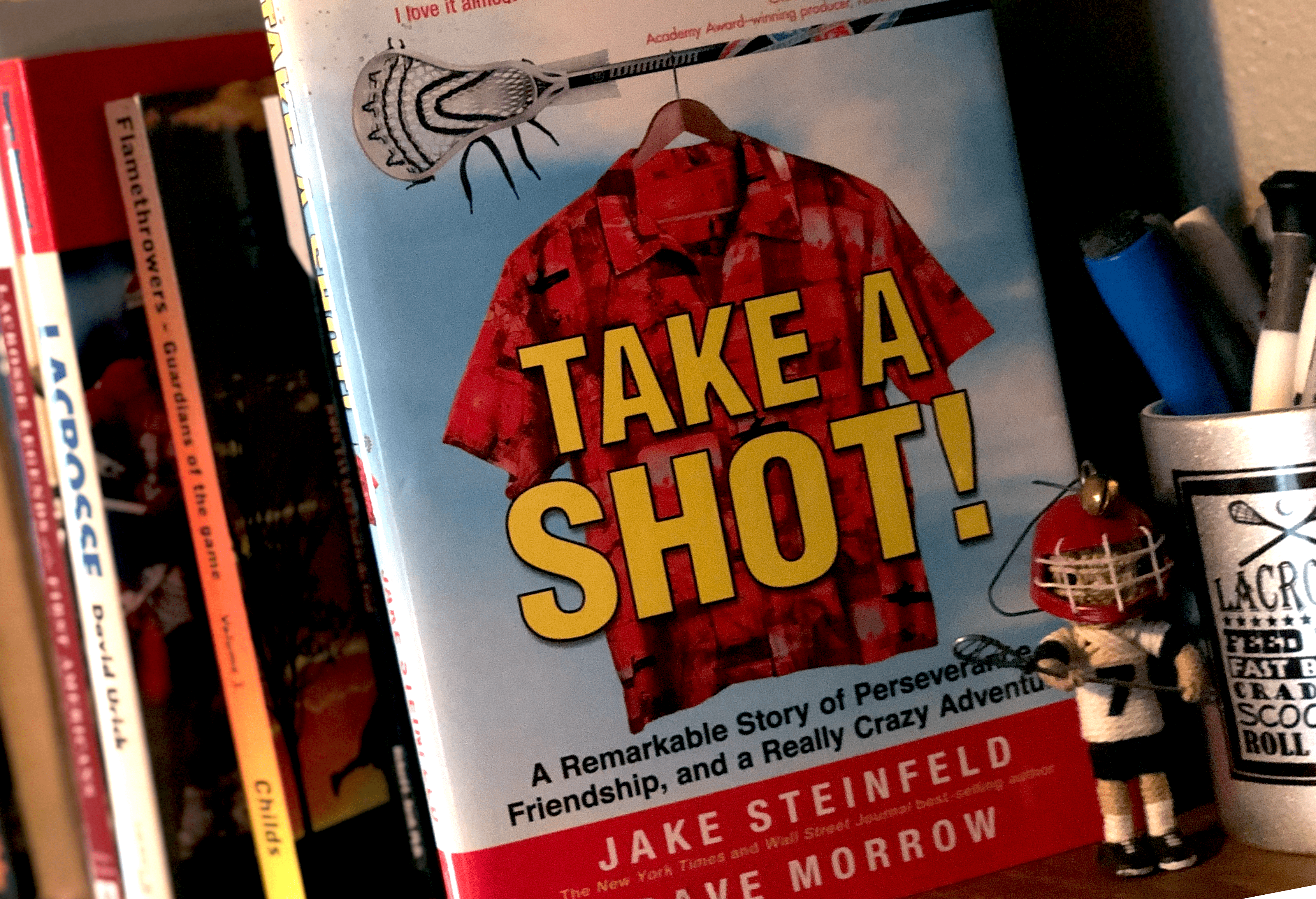 Take a Shot! by Jake Steinfeld, Dave Morrow - Lacrosse Book Reports