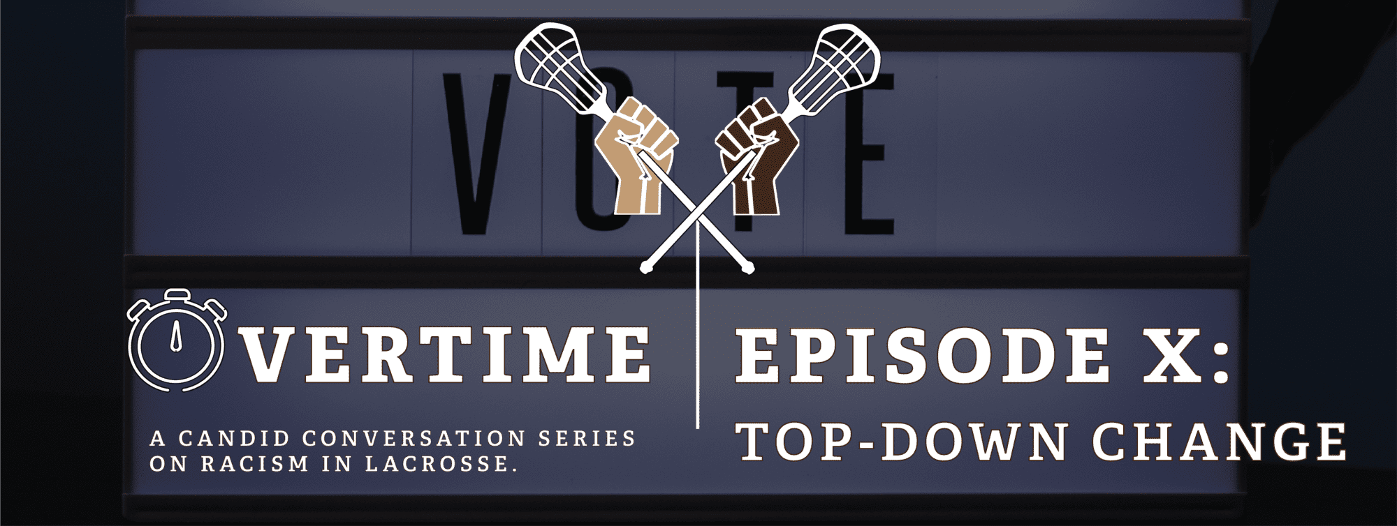Overtime Episode 10 - Top Down Change