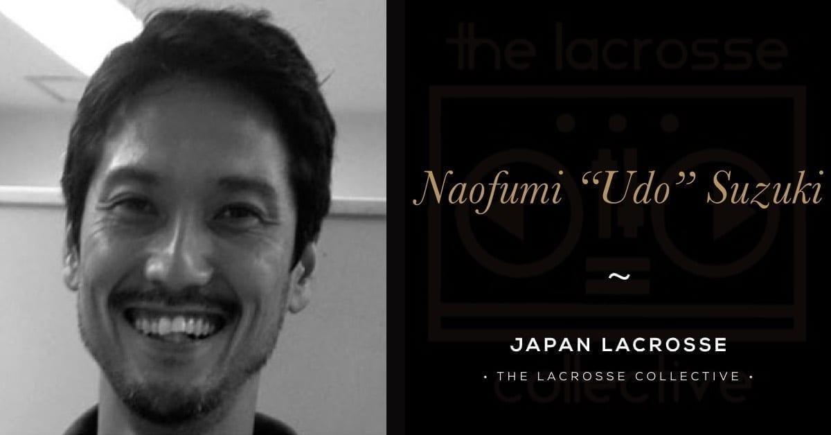 "Naofumi ""Udo"" Suzuki, Japan Lacrosse - Going Offsides"