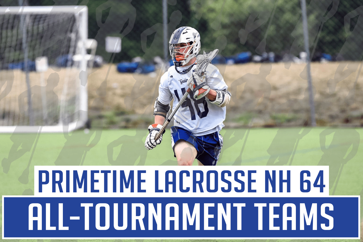 primetime lacrosse NH 64 Session 1 All-Star Teams Announced