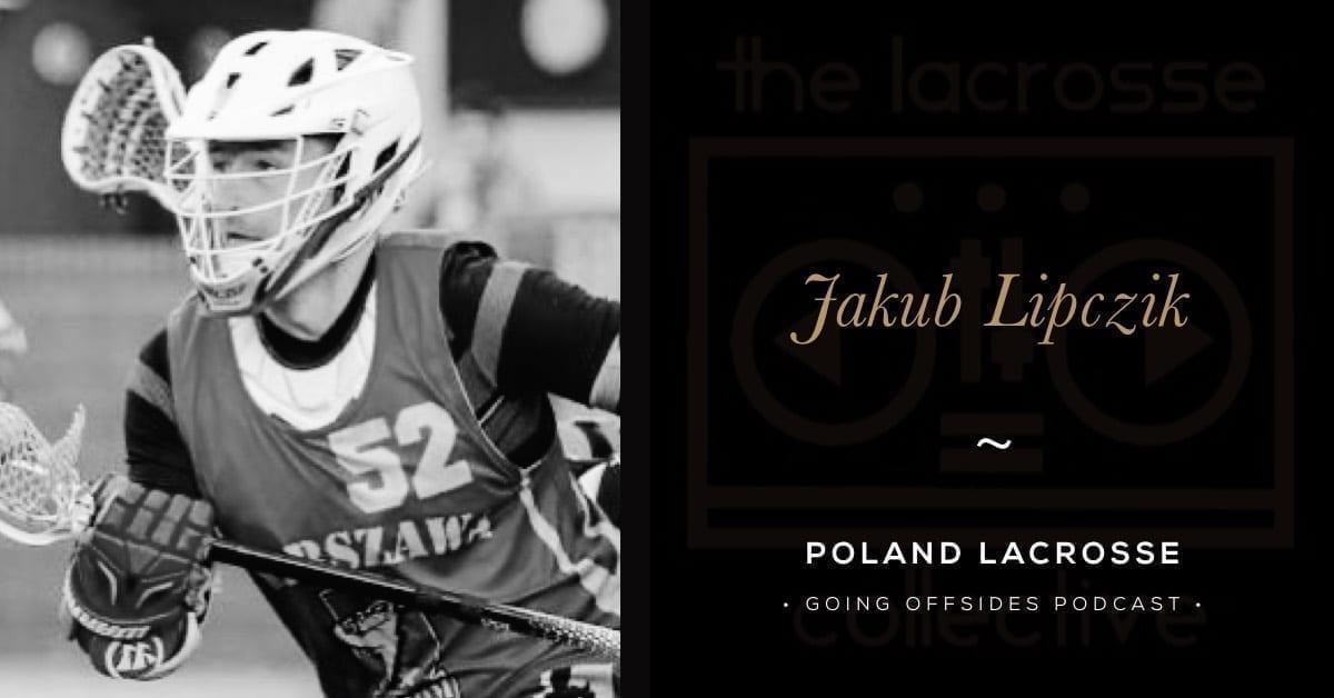 Jakub Lipczik, Poland Lacrosse - Going Offsides