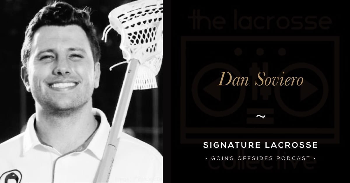Dan Soviero Going Offsides Podcast signature lacrosse