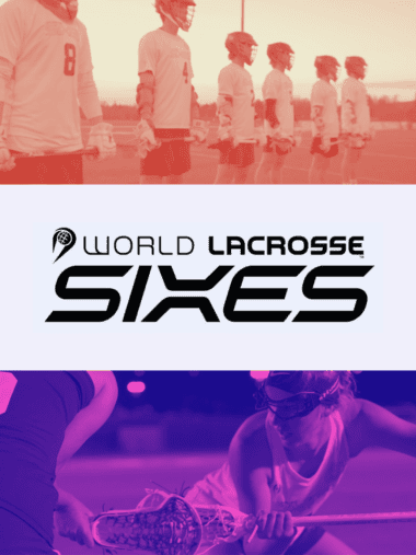 World Lacrosse Sixes