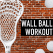 lacrosse wall ball drills